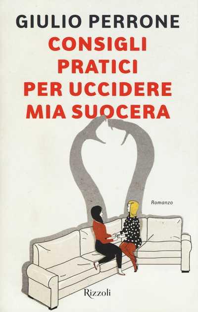 Giulio Perrone - Consigli pratici per uccidere mia suocera