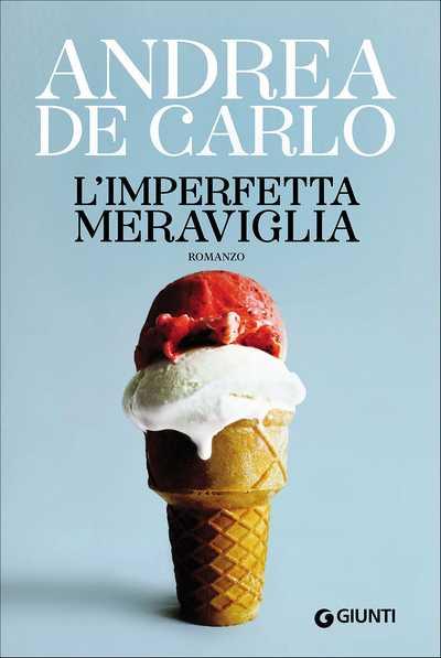 Andrea De Carlo - L'imperfetta meraviglia